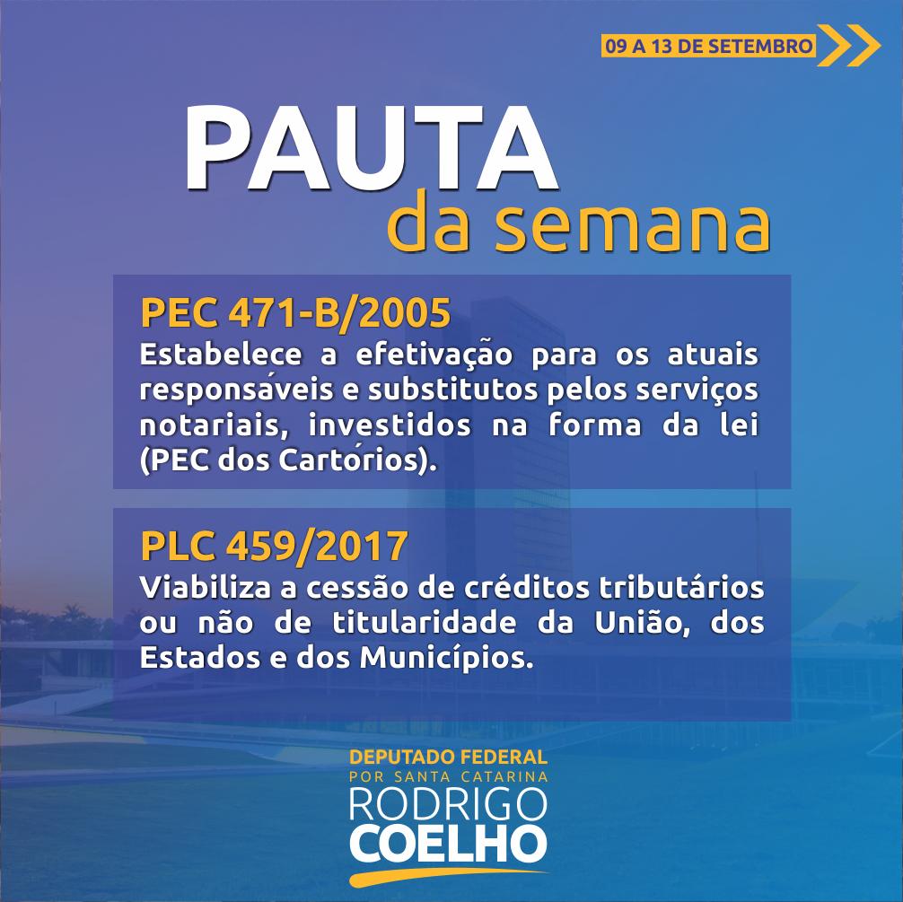 PAUTA DA SEMANA - DEPUTADO RODRIGO COELHO